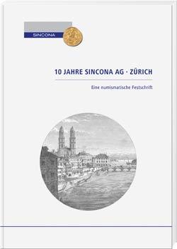 10 Jahre Sincona AG Zürich - Cover