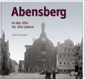 Abensberg in den 30er bis 50er Jahren - Cover
