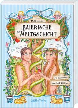 Baierische Weltgschicht, Band 1 (farbig illustrierte Schmuckausgabe) - Cover