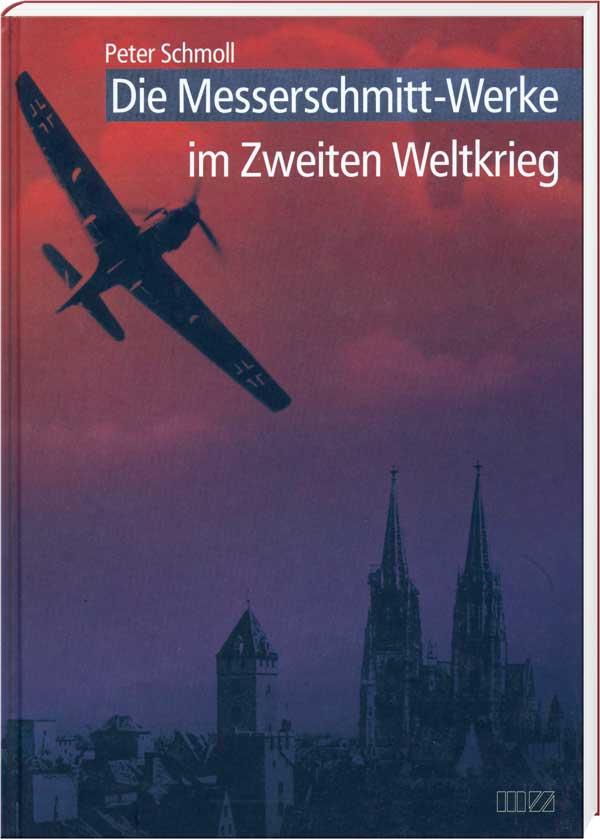 Die Messerschmitt-Werke im Zweiten Weltkrieg - Cover