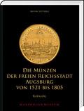 Die Münzen der Freien Reichsstadt Augsburg 1521–1805 - Cover