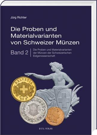 Die Proben und Materialvarianten von Schweizer Münzen, Band 2 - Cover