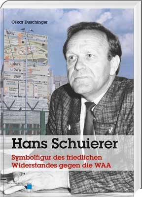 Hans Schuierer – Symbolfigur des friedlichen Widerstandes gegen die WAA - Cover