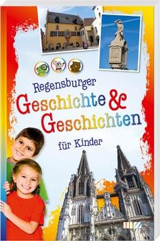 Regensburger Geschichte & Geschichten für Kinder - Cover