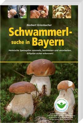 Schwammerlsuche in Bayern - Cover